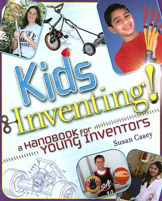 Kids Inventing! By Casey, Susan