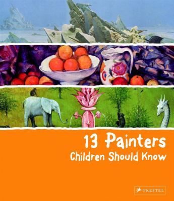 13 Painters Children Should Know By Heine, Florian